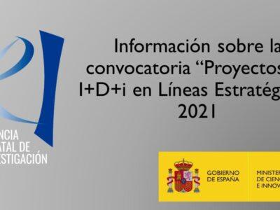 Presentación de la convocatoria 2021 Proyectos de I+D+I en Líneas Estratégicas
